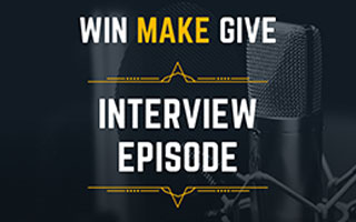Win Make Give Podcast